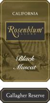 2007 Rosenblum Cellars Gallagher Reserve Black Muscat